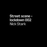 Street scene - lockdown 002 by Nick Stark