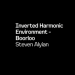 Inverted Harmonic Environment - Boorloo by Steven Alyian